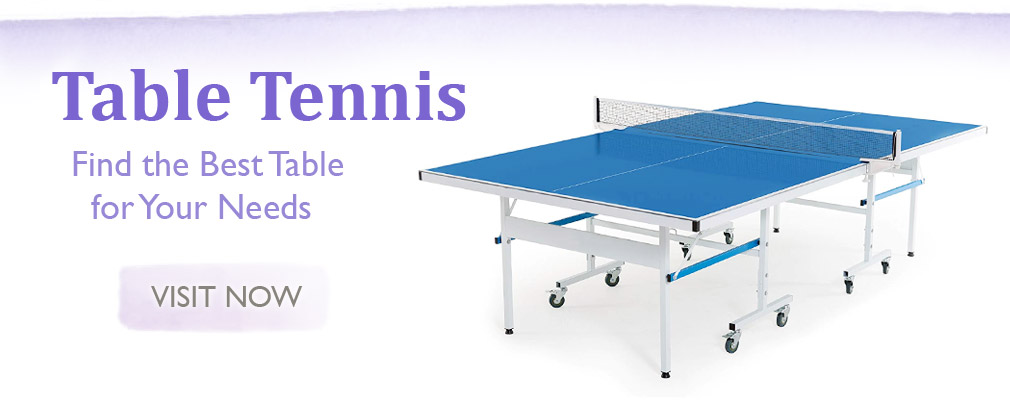 Table Tennis - Choose the best table for your needs